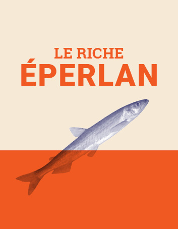 Le riche éperlan